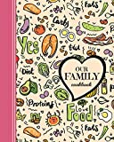 Our Family Cookbook: Blank recipe book, keep all your family favourite recipes in one place. Large...