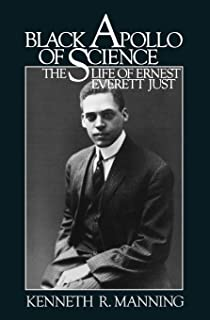 Black Apollo of Science: The Life of Ernest Everett Just