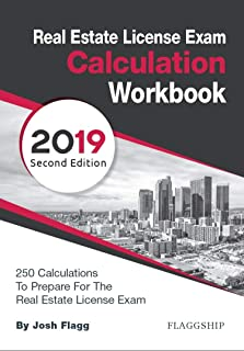 Real Estate License Exam Calculation Workbook: 250 Calculations to Prepare for the Real Estate License Exam (2019 Edition)