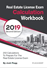 Real Estate License Exam Calculation Workbook: 250 Calculations to Prepare for the Real Estate License Exam (2019 Edition)