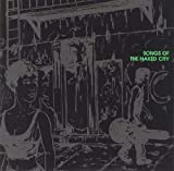 Songs of the Naked City (2 CD Set)