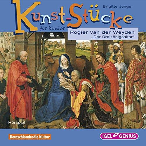 Rogier van der Weyden - Der Dreikönigsaltar  By  cover art