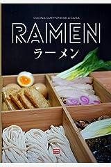 Ramen Cucina giapponese a casa: Ricettario di ramen, fai i tuoi spaghetti e i tuoi brodi per comporre il tuo ramen ideale condito con una fetta di chashu e un uovo morbido con soia Broché