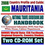 2008 Country Profile and Guide to Mauritania- National Travel Guidebook and Handbook - Locusts, Famine, AELGA, Arab Maghreb Union, Peace Corps, USAID (Two CD-ROM Set)