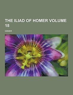 The Iliad of Homer Volume 18