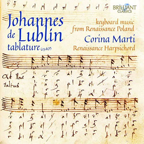 Johannes De Lublin: Keyboard Music From Renaissance Poland