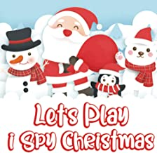 Let's Play I Spy Christmas: Perfect Gift Idea | Educational Activity Book For Children's | Fun Picture Puzzle | Blessing X...