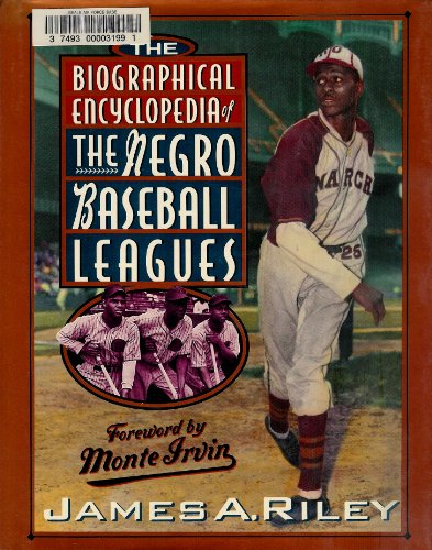 Compare Textbook Prices for The Biographical Encyclopedia of the Negro Baseball Leagues 1st Carroll & Graf/Richard Gallen ed Edition ISBN 9780786700653 by Riley, James A.
