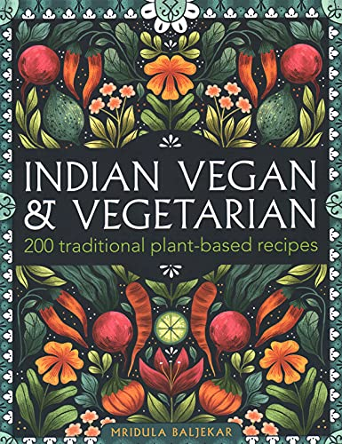 Compare Textbook Prices for Indian Vegan & Vegetarian: 200 traditional plant-based recipes  ISBN 9780754835134 by Baljekar, Mridula