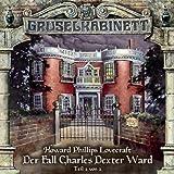 Gruselkabinett – Folge 25 – Der Fall Charles Dexter Ward Teil 2