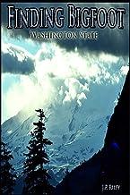 Finding Bigfoot: Washington State (Finding Sasquatch)