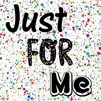 Just For Me (feat. BIPER)
