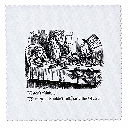 3dRose Dont Think.Then You shouldnt Talk. Alice and Mad Hatter Quote-Quilt Square, 6 by 6-inch (qs_193787_2)