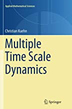 Multiple Time Scale Dynamics (Applied Mathematical Sciences, 191)