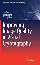 Improving Image Quality in Visual Cryptography (Signals and Communication Technology)
