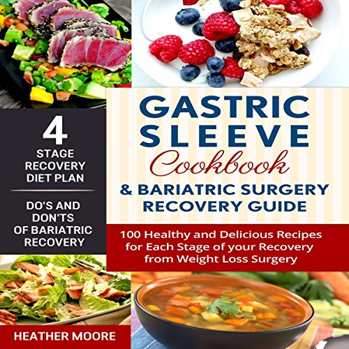 Gastric Sleeve Cookbook and Bariatric Surgery Recovery Guide audiobook cover art