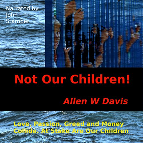 Not Our Children! audiobook cover art