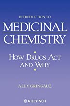 Introduction to Medicinal Chemistry: How Drugs Act and Why