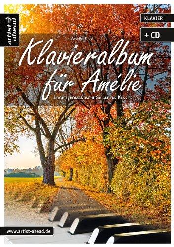 Klavieralbum fuer Amelie - arrangiert für Klavier - mit Download mp3