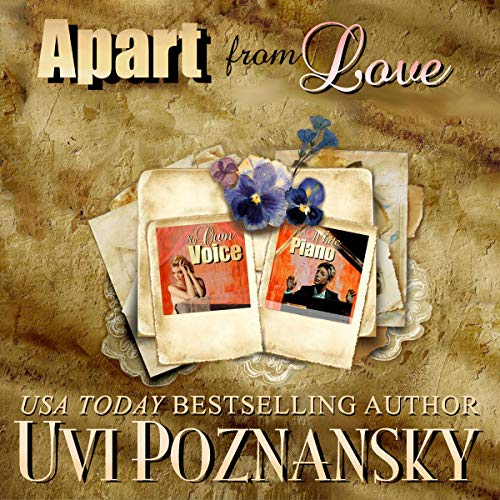 Apart from Love: Still Life with Memories, Volume 1 and 2                   By:                                                                                                                                 Uvi Poznansky                               Narrated by:                                                                                                                                 David Kudler,                                                                                        Heather Jane Hogan                      Length: 12 hrs and 49 mins     21 ratings     Overall 4.0