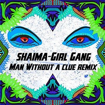 Girl Gang (Man Without a Clue Remix)