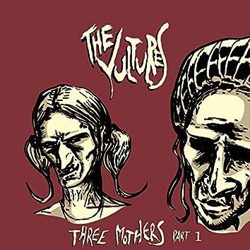 Three Mothers, Pt. 1