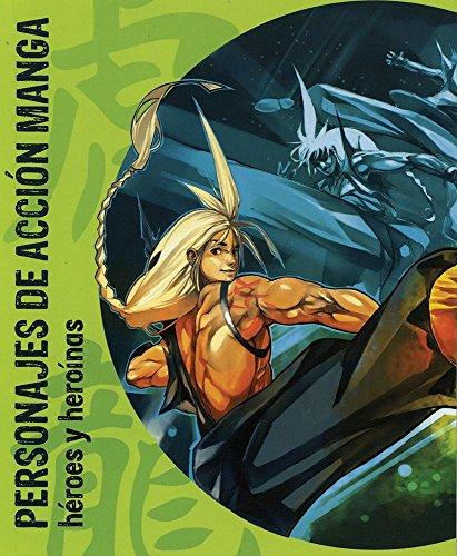 Personajes de acción manga / Manga action figures: Héroes y heroínas / Heroes and Heroines