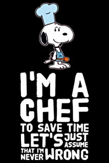 I'm a chef to save time: Funny I'm a chef to save time Is The Best Snoopy Recipe Journal Blank Recipe Book to Write in You...