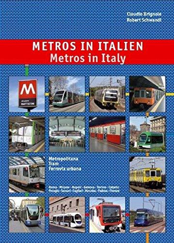 Metros in Italien - Metros in Italy: U-Bahn, Stadtbahn & Straßenbahn - Underground, Light Rail & Tram Systems