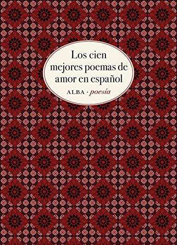 Los cien mejores poemas de amor en español: 10 (Alba Poesí