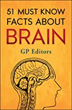 51 Must Know Facts About Brain (GP 51 Fact Series Book 1)