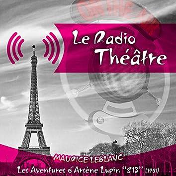 """Le Radio Théâtre, Maurice Leblanc: Les aventures d'Arsène Lupin, """"813"""" (1961)"""