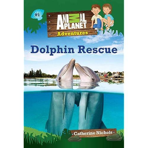 Dolphin Rescue (Animal Planet Adventures Chapter Books #1) (Volume 1) (Animal Planet Adventures Chapter Books (Volume 1))
