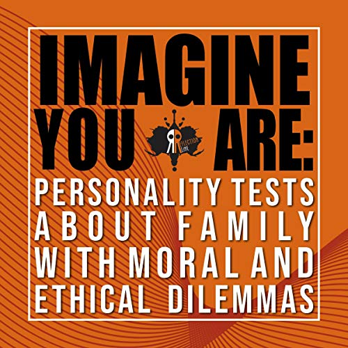 Imagine You Are: Personality Tests About Family with Moral and Ethical Dilemmas cover art