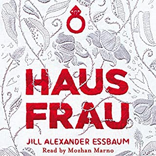 Hausfrau                   By:                                                                                                                                 Jill Alexander Essbaum                               Narrated by:                                                                                                                                 Mozhan Marno                      Length: 9 hrs and 43 mins     52 ratings     Overall 3.6