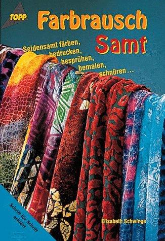 Farbrausch Samt: Seidensamt färben, bedrucken, bemalen
