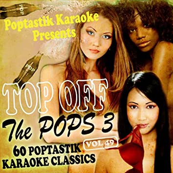 Poptastic Karaoke Presents - Top Off The Pops 3 Vol. 49