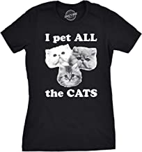 Womens I Pet All The Cats Funny Cat Face T Shirts Hilarious Kitten Novelty T Shirt