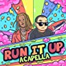 Run It Up (Acapella) (feat. Young Thug)