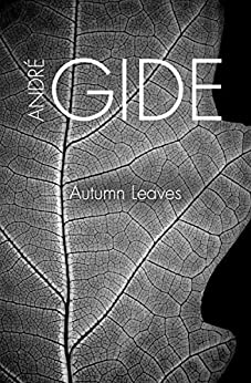 Autumn Leaves by [André Gide, Elsie Pell]