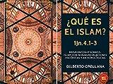 ¿QUÉ ES EL ISLAM? 1Jn.4:1-3: Breve enfoque sobre el islam con nuevas revelaciones históricas y antropológicas