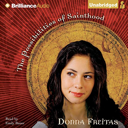 The Possibilities of Sainthood Audiobook By Donna Freitas cover art