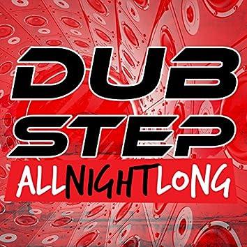 Dubstep All Night Long
