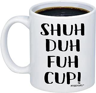 Best shuh duh fuh cup coffee mug Reviews
