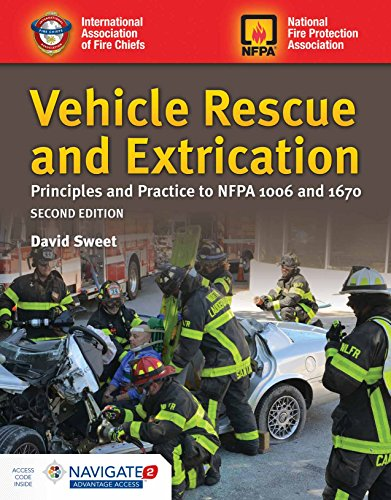 Vehicle Rescue and Extrication: Principles and Practice: Principles and Practice