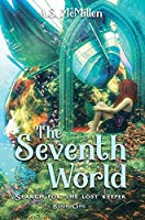The Seventh World: Search for the Lost Keeper