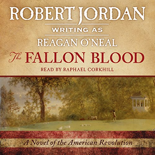 The Fallon Blood     Fallon Series, Book 1              By:                                                                                                                                 Robert Jordan - writing as Reagan O'Neal                               Narrated by:                                                                                                                                 Raphael Corkhill                      Length: 18 hrs and 22 mins     14 ratings     Overall 4.6