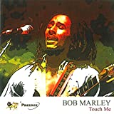 Songtexte von Bob Marley & The Wailers - Touch Me