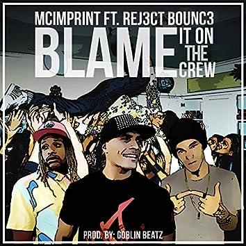 Blame It on the Crew