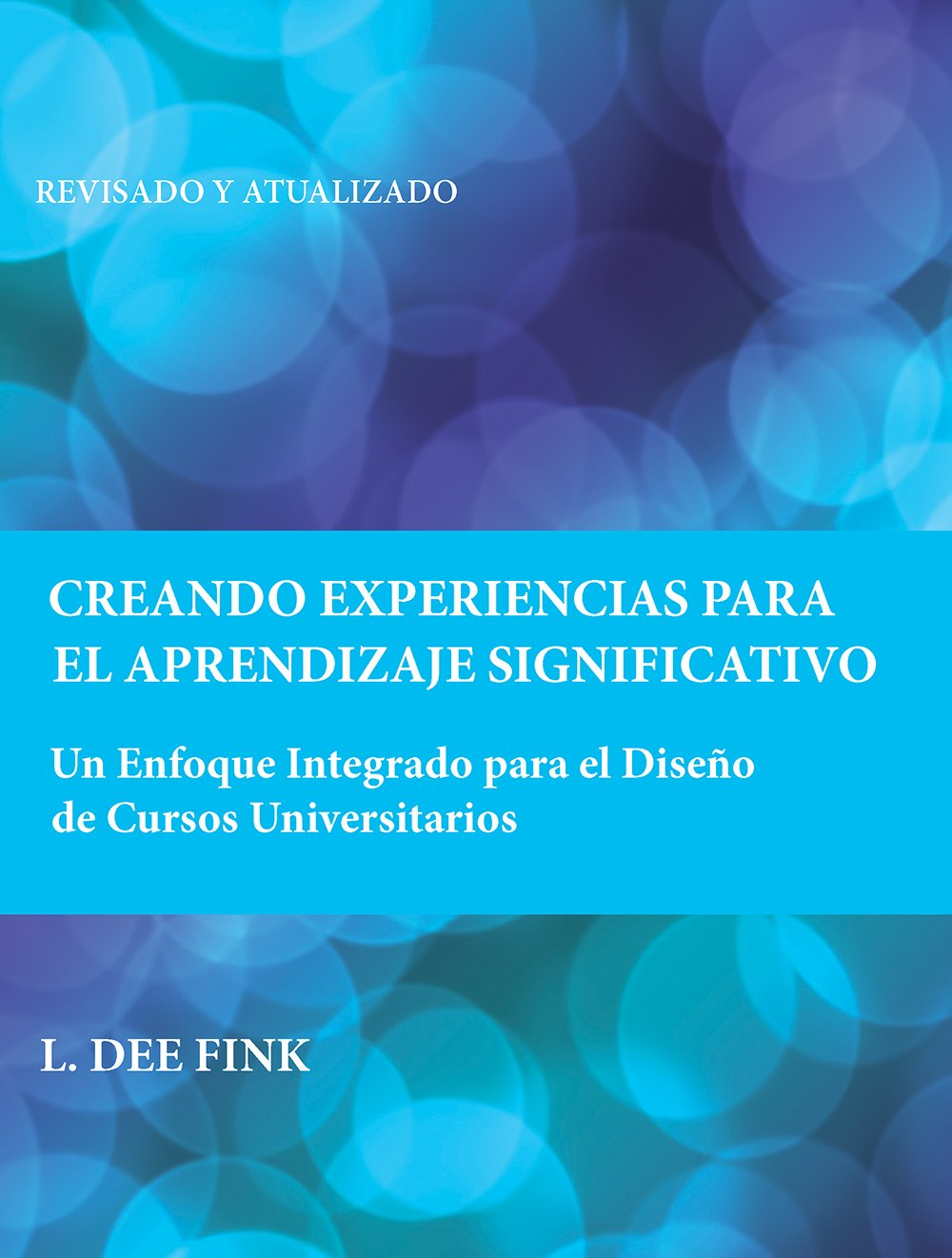 Download Creando Experiencias Para El Aprendizaje Significativo: Un Enfoque Integrado Para El Diseño De Cursos Universitarios 
